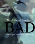 Bad *A DIVERGENT Fanfiction*