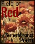 Field of Red - Remembrance Poem