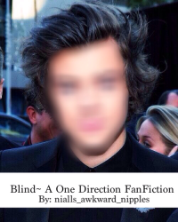 Blind~ A One Direction FanFiction