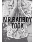 Mr.Badboy took my life