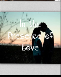 In the Presence of Love