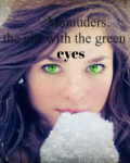 Marauders. The girl with the green eyes.