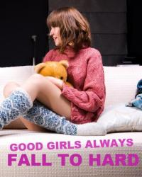 Good Girls Always Fall To Hard In The End