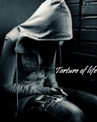 torture of life