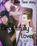 Beautifully Lover ~ 5sos