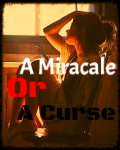 A Miracle, Or A Curse?