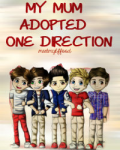 my mum adopted one direction