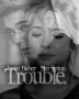 Justin Bieber | Trouble.