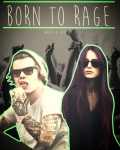 Born To Rage - A Harry fanfic
