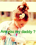Are you my daddy ?