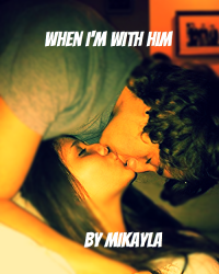 When I'm With Him…