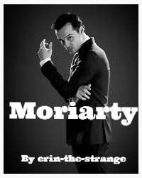 Moriarty (Sherlock Fan-Fiction)
