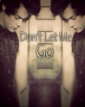Don't Let Me Go. (Bad Boy-Harry)