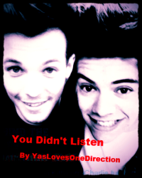 You Didn't Listen - Larry Stylinson One Shot - One Shot