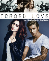 Forced Love ~ Justin Bieber