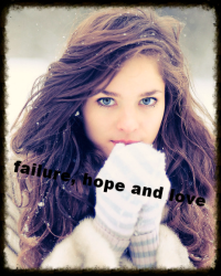 Failure, Hope and Love