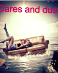 Dares and dust