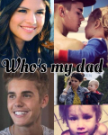 Who's my dad? - Justin Bieber