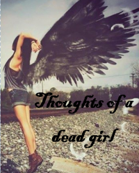 Thoughts of a Dead Girl