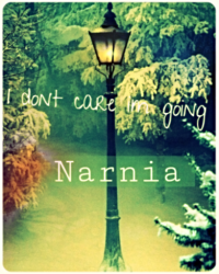 I dont care I'm going Narnia