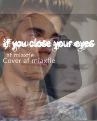 If you close your eyes - Justin Bieber