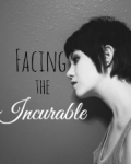 Facing The Incurable