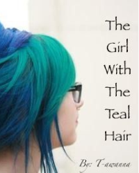 The girl with the Teal hair