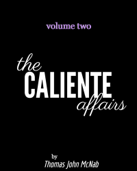 The Caliente Affairs, Volume Two