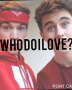 Who Do I Love? (Nash Grier and Taylor Caniff)