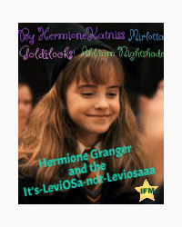 Hermione Granger and the It's-LeviOSa-not-Leviosaaa