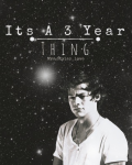 Its A 3 Year Thing |Harry / One Direction FanFic|