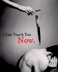 I Can Touch You Now