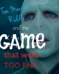 Tom Marvolo Riddle and the game that went TOO FAR