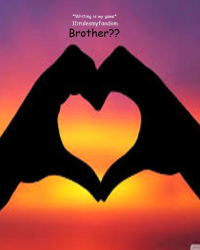 Brother??