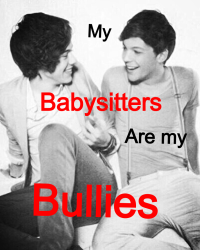 My babysitters are my bullies !