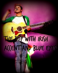 The boy with irish accent and blue eyes