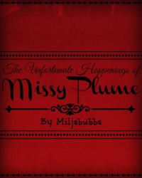 The Unfortunate Happenings of Missy Plume(republished for MovellistoftheyearAustralia comp entry)