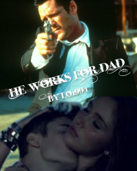 """""""he works for dad"""""""