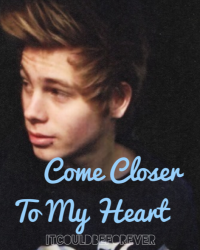 Come Closer To My Heart|| Luke Hemmings