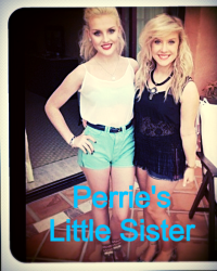 Perries Little Sister (ON HOLD SORRY!!!)