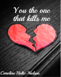 You the one that kills me