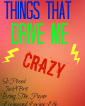 Things that drive me crazy