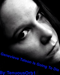 Genevieve Talson Is Going To Die