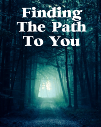 Finding The Path To You