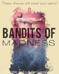 The Bandits of Madness