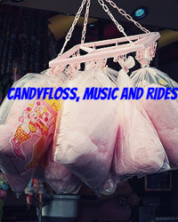 Candyfloss, Music and Rides