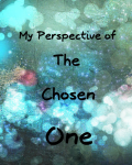 My Perspective of The Chosen One