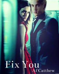 Fix You // Dramione [UPDATED]