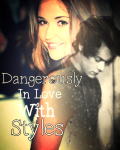 Dangerously In Love With Styles.
