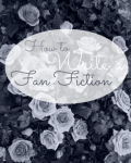 How to Write a Fan Fiction